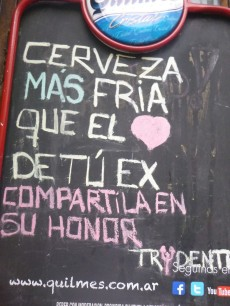 "Buenos Aires, ""beer colder than the heart of your ex. Let's share it in her honour"""